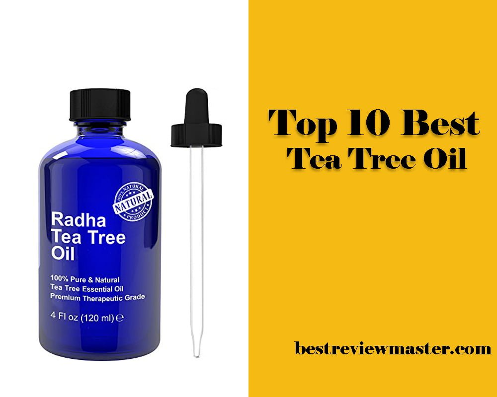 Best Tea Tree Oil | Top 10 Picks 2019 | Review & Buying Guide
